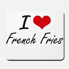 I Love French Fries artistic design Mousepad
