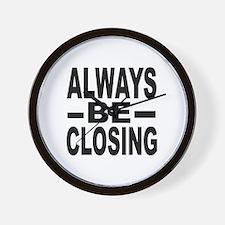 """""""Always Be Closing"""" Wall Clock"""