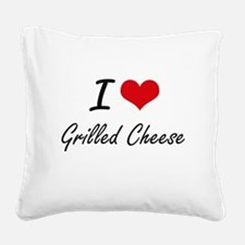 I Love Grilled Cheese artisti Square Canvas Pillow