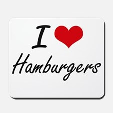 I Love Hamburgers artistic design Mousepad