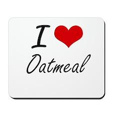 I Love Oatmeal artistic design Mousepad