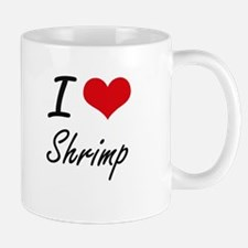 I Love Shrimp artistic design Mugs