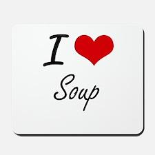 I Love Soup artistic design Mousepad