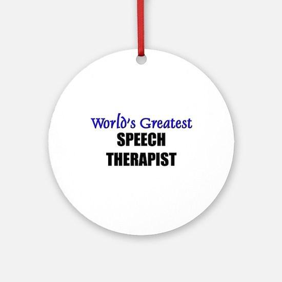 Worlds Greatest SPEECH THERAPIST Ornament (Round)