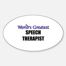 Worlds Greatest SPEECH THERAPIST Oval Decal