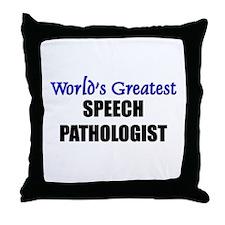 Worlds Greatest SPEECH PATHOLOGIST Throw Pillow