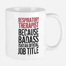 Badass Respiratory Therapist Mugs