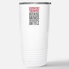 Badass Respiratory Ther Stainless Steel Travel Mug