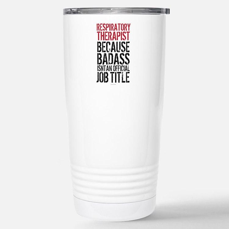 Badass Respiratory Ther Travel Mug