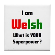 i am welsh2 Tile Coaster