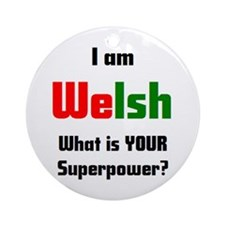 i am welsh2 Ornament (Round)