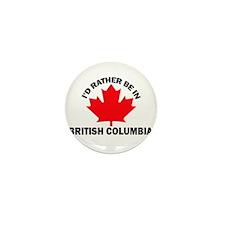 I'd Rather be in British Colu Mini Button (10 pack