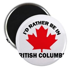 I'd Rather be in British Colu Magnet