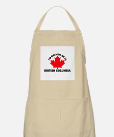 I'd Rather be in British Colu BBQ Apron