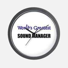 Worlds Greatest SOUND MANAGER Wall Clock