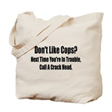Don't Like Cop's? Tote Bag