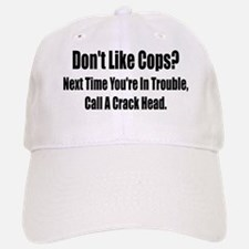 Don't Like Cop's? Baseball Baseball Cap