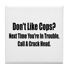 Don't Like Cop's? Tile Coaster