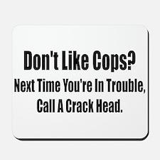 Don't Like Cop's? Mousepad