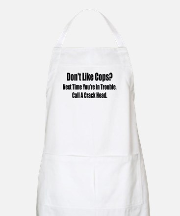 Don't Like Cop's? BBQ Apron