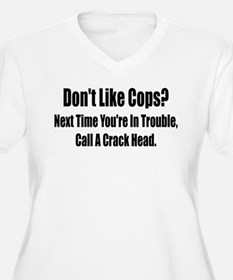 Don't Like Cop's? T-Shirt