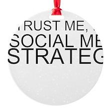 Trust Me, I'm A Social Media Strategist Ornament