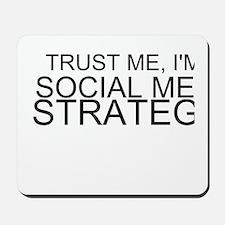 Trust Me, I'm A Social Media Strategist Mousepad