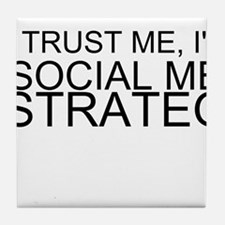 Trust Me, I'm A Social Media Strategist Tile Coast