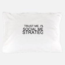 Trust Me, I'm A Social Media Strategist Pillow Cas