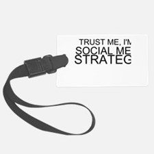 Trust Me, I'm A Social Media Strategist Luggage Ta