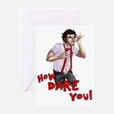 How Dare You! Greeting Card