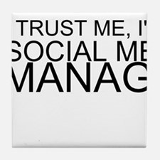 Trust Me, I'm A Social Media Manager Tile Coaster