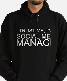 Trust Me, I'm A Social Media Manager Hoodie