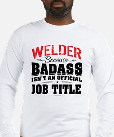 Badass Welder Long Sleeve T-Shirt