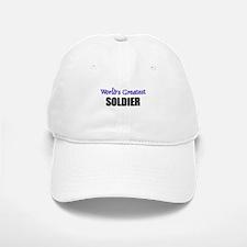 Worlds Greatest SOLDIER Baseball Baseball Cap