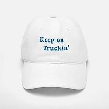 Keep on Truckin' Baseball Baseball Cap