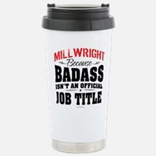 Badass Millwright Travel Mug