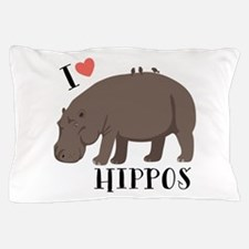 I Love Hippos Pillow Case