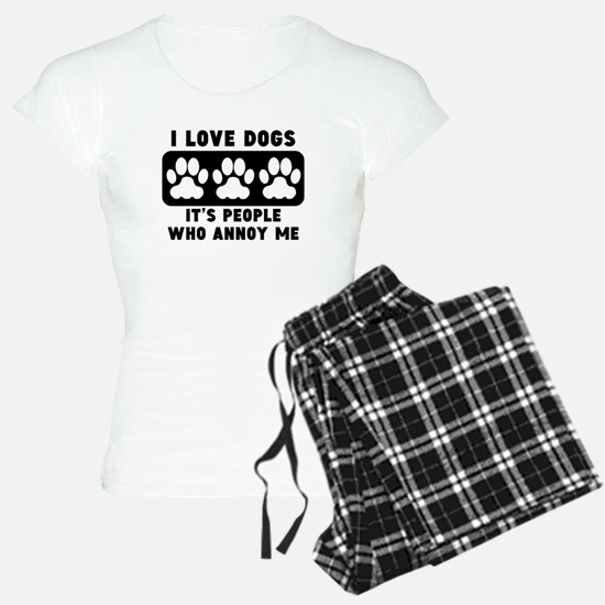 I Love Dogs People Annoy Me Pajamas