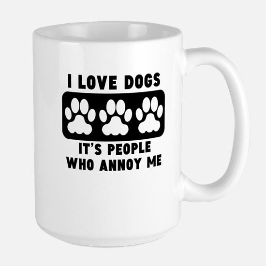 I Love Dogs People Annoy Me Mugs