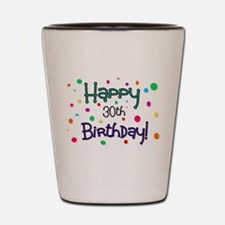Happy 30th Birthday Shot Glass
