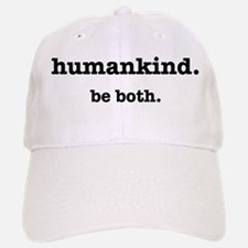 HumanKind. Be Both Baseball Baseball Cap