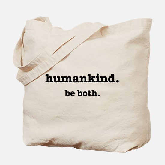 HumanKind. Be Both Tote Bag