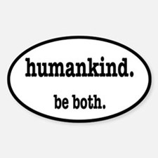 HumanKind. Be Both Bumper Stickers