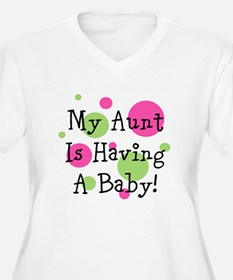 My Aunt Is Having A Baby! Plus Size T-Shirt