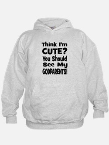 Think I'm Cute? Godparents! Hoodie