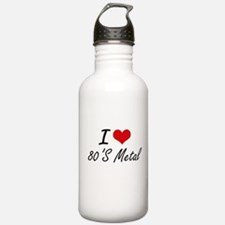 I Love 80'S METAL Water Bottle
