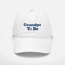 grandpa to be baseball Baseball Baseball Cap