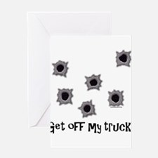Get Off My Truck Greeting Card