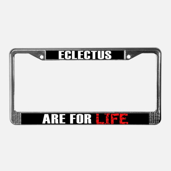 Eclectus are for LIFE License Plate Frame